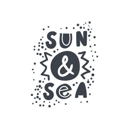 Sun and sea. Hand-drawn lettering in sloppy style. Scandinavian doodles. Vector isolated motivation illustration Illustration
