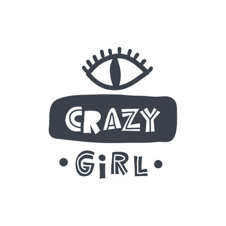 Crazy girl. Hand-drawn lettering in sloppy style. Scandinavian doodles. Vector isolated motivation illustration Vettoriali