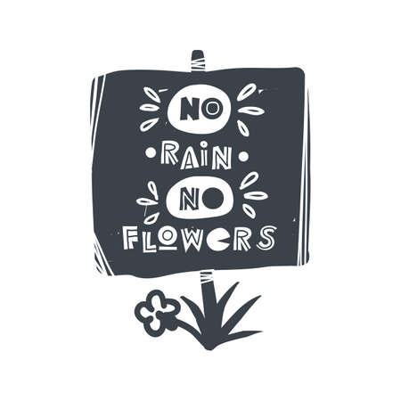 No rain no flowers. Hand-drawn lettering in sloppy style. Scandinavian doodles. Vector isolated motivation illustration