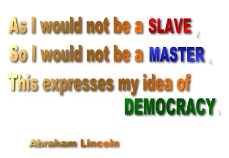 Abraham Lincoln quote on slavery & democracy