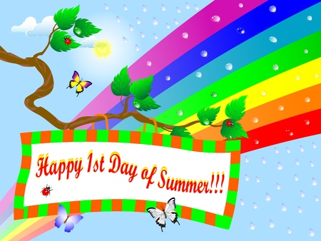 summer solstice: First Day of Summer. Billboard on branch and rainbow