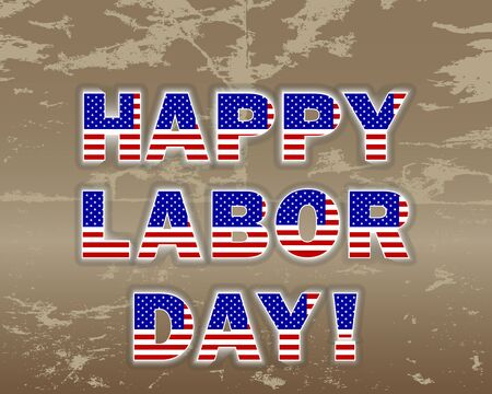 Happy Labor Day; on the grunge background. 10 EPS. Vector illustration. Vector
