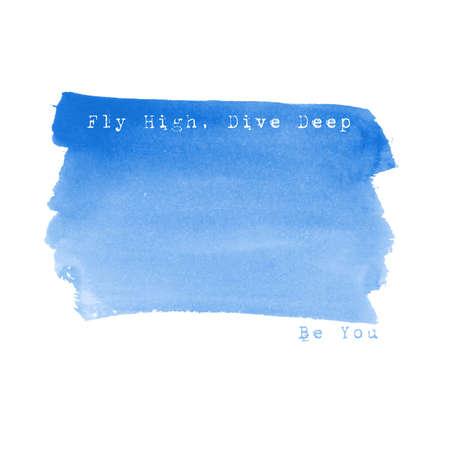 동기 부여 따옴표와 추상적 인 벡터 수채화 배경입니다. 손 그런 지 배경을 그렸습니다. 블루 수채화 배너입니다. 높이 날다. 깊은 살고 있습니다. 당신 일러스트