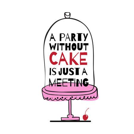 """인사말 카드 케이크에 대한 견적입니다. """"케이크없는 파티는 단지 모임"""""""