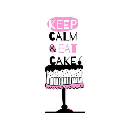 Greeting card with quote about cakes. Keep calm and eat cake Illusztráció