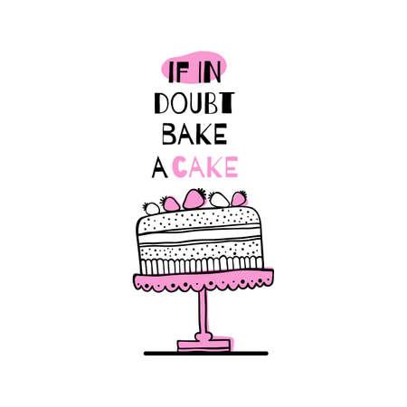 """케이크에 대한 견적 인사말 카드입니다. """"의심하는 경우, 케이크를 구워"""" 일러스트"""