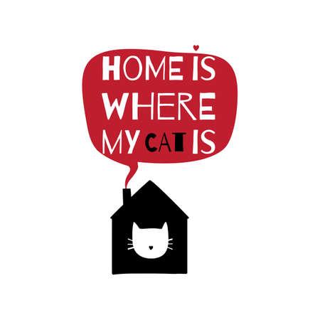 집에 대한 견적 로맨틱 인사말 카드입니다. 내 고양이가 어디에 홈입니다. 일러스트