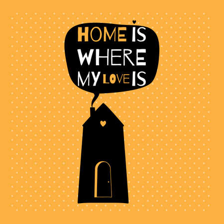 Romantic greeting card with quote about home and love. Illustration