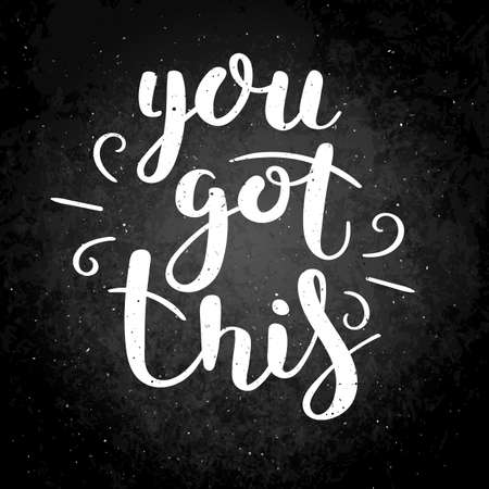 You got this. Hand drawn vector lettering phrase. Modern motivating calligraphy decor for wall, poster, prints, cards, t-shirts and other Ilustracje wektorowe