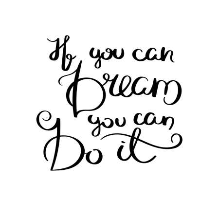 If you can dream you can do it Inspirational vector hand drawn quote