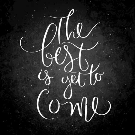 The best is yet to come. Inspirational vector hand drawn quote. Stock Illustratie