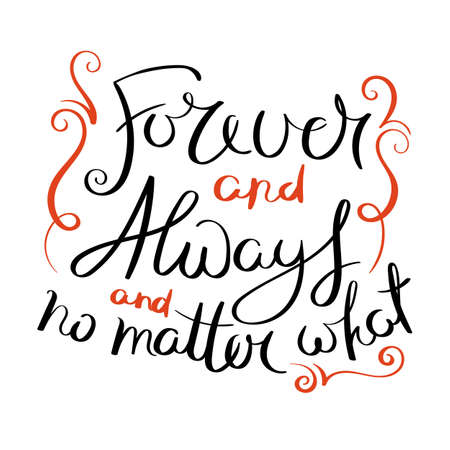 Forever and always and no matter what. Inspirational vector hand drawn quote. Ink brush lettering isolated on white background. Ilustração