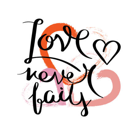 Love never fails. Inspirational vector hand drawn quote. Ink brush lettering isolated on white background. Motivation saying for cards, posters and t-shirt. Illusztráció