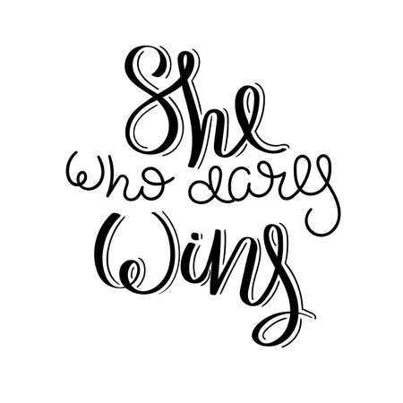 She who dares wins. Hand written calligraphy quote motivation for life and happiness. For postcard, poster, prints, cards graphic design.