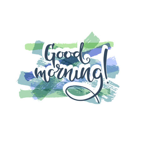 Good morning, hand drawn motivation quote. Creative vector typography concept for design and printing. Ready for cards, t-shirts, labels, stickers, posters. Stock Illustratie