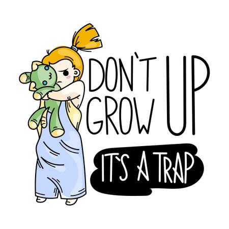 Do not grow up, it is a trap. Cute cartoon kids. Vector and illustration.