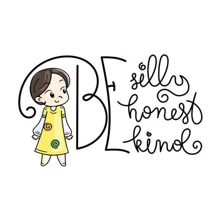 Be silly, be honest, be kind text with Cute cartoon kid vector illustration Çizim