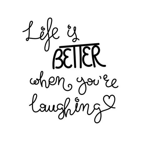 Life is better when you are laughting. Hand written calligraphy quote motivation for life and happiness. For postcard, poster, prints, cards graphic design.  イラスト・ベクター素材