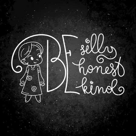 Be silly, be honest, be kind. Cute cartoon kids. Vector and illustration. Ilustração