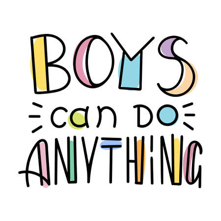 Boys can do anything. Colorful lettering phrase isolated on white background. Design element for print, t-shirt, poster, card, banner. Vector illustration