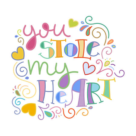 You stole my heart. Colorful lettering phrase isolated on white background. Design element for print, t-shirt, poster, card, banner. Vector illustration