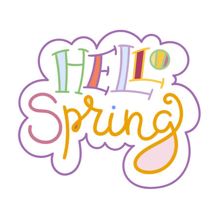 Hello spring. Colorful lettering phrase isolated on white background. Design element for print, t-shirt, poster, card, banner. Vector illustration