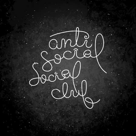 Antisocial social club. Illustration isolated on white background. Design element for print, t-shirt, poster, card, banner. Vector illustration. Hand Lettered Quote. Modern Calligraphy. Chalk on a blackboard