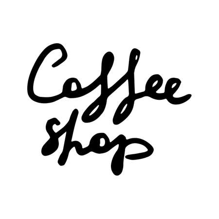 Coffee Shop. Creative original ink script for hipsters, girls, t-shirt, wallpaper fashion clothes. Doodle original calligraphic text about cofee. Vector illustration
