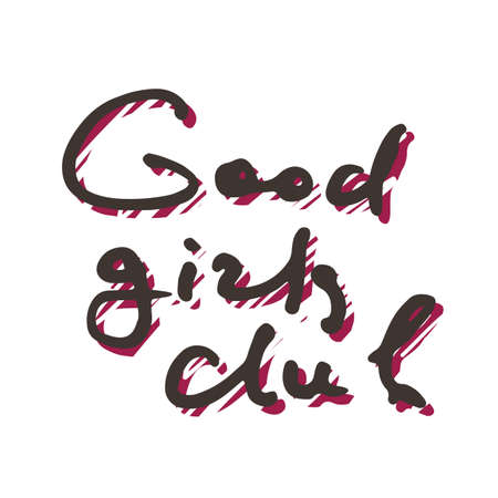 Good girls club. Doodle grunge lettering. Brush calligraphy text for banner, poster, greeting card, party invitation. Vector illustration