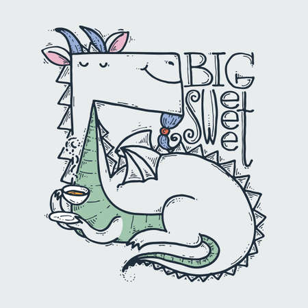 Big sweet. Cute cartoon dragon with a cup of tea, doodle childish vector illustration.