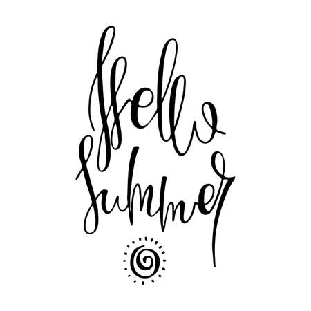 Hello Summer. Inspirational hand-lettering quote. Hipster hand drawn vintage illustration. Can be used as a print on t-shirts and bags, stationary or poster, cards and designs.