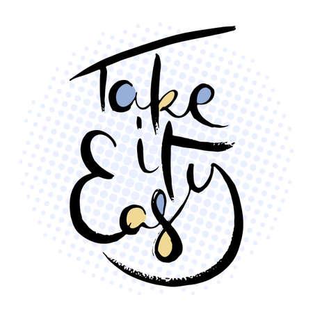 Immer mit der Ruhe. Handbeschriftung Grunge-Karte mit strukturierten handgefertigten Doodle-Buchstaben im Retro-Stil. Handgezeichnete Vintage-Vektor-Typografie-Illustration