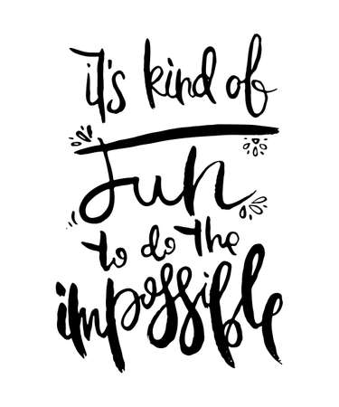 It is Kind of Fun to do the Impossible. Hand lettering grunge card with textured handcrafted doodle letters in retro style. Hand-drawn vintage vector typography illustration