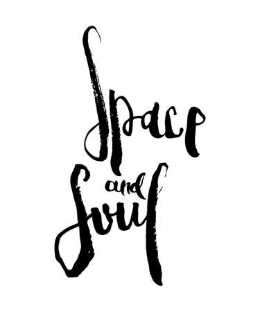 Space and Soul. Hand lettering grunge card with textured handcrafted doodle letters in retro style. Hand-drawn vintage vector typography illustration