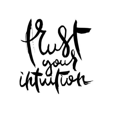Trust Your Intuition. Hand lettering grunge card with textured handcrafted doodle letters in retro style. Hand-drawn vintage vector typography illustration