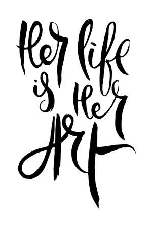 Her Life is Her Art. Hand lettering grunge card with textured handcrafted doodle letters in retro style. Hand-drawn vintage vector typography illustration Banque d'images - 138324086