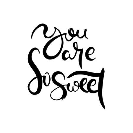 You Are So Sweet. Hand lettering grunge card with textured handcrafted doodle letters in retro style. Hand-drawn vintage vector typography illustration Banque d'images - 138324518