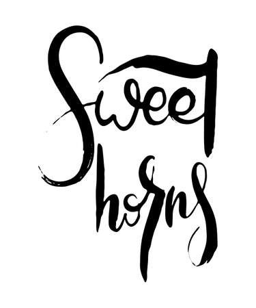 Sweet Horns. Hand lettering grunge card with textured handcrafted doodle letters in retro style. Hand-drawn vintage vector typography illustration Ilustração