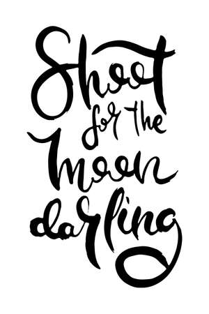 Shoot for the Moon Darling. Hand lettering grunge card with textured handcrafted doodle letters in retro style. Hand-drawn vintage vector typography illustration