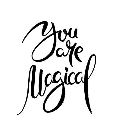 You are Magical. Hand lettering grunge card with textured handcrafted doodle letters in retro style. Hand-drawn vintage vector typography illustration Ilustração