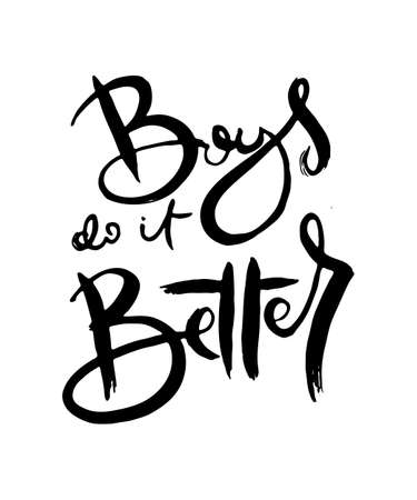 Boys do it Better. Hand lettering grunge card with textured handcrafted doodle letters in retro style. Hand-drawn vintage vector typography illustration