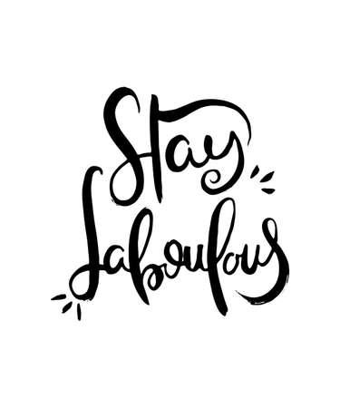 Stay Faboulous. Hand lettering grunge card with textured handcrafted doodle letters in retro style. Hand-drawn vintage vector typography illustration