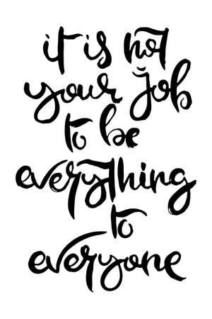No es su trabajo serlo todo para todos. Tarjeta de grunge de letras a mano con letras de doodle hechas a mano con textura en estilo retro. Ilustración de tipografía de vector vintage dibujado a mano