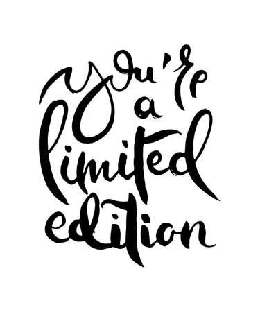 Eres una edición limitada. Tarjeta de grunge de letras a mano con letras de doodle hechas a mano con textura en estilo retro. Ilustración de tipografía de vector vintage dibujado a mano