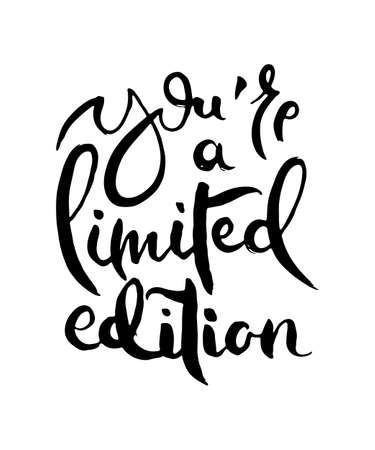 You Are a Limited Edition. Hand lettering grunge card with textured handcrafted doodle letters in retro style. Hand-drawn vintage vector typography illustration