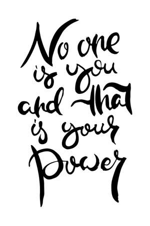 No One is You and That is Your Power. Hand lettering grunge card with textured handcrafted doodle letters in retro style. Hand-drawn vintage vector typography illustration