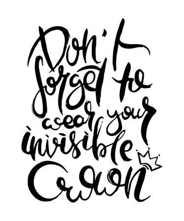 Non dimenticare di indossare la tua corona invisibile. Carta di grunge scritta a mano con lettere di doodle artigianale martellate in stile retrò. Illustrazione di tipografia vettoriale vintage disegnata a mano
