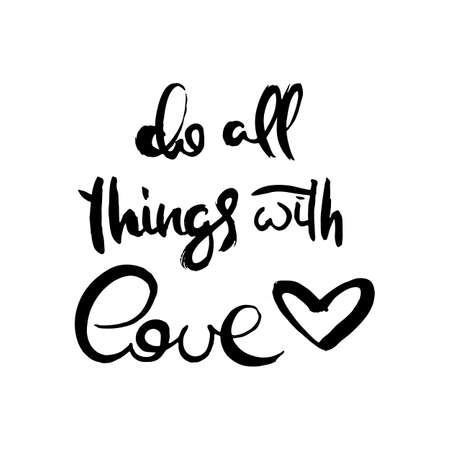Do all things with love. Grunge lettering isolated artwork. Typography stamp for t-shirt graphics, print, poster, banner, flyer, tags, postcard. Vector image Ilustração
