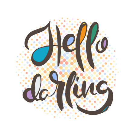 Hello darling. Grunge lettering isolated artwork. Typography stamp for t-shirt graphics, print, poster, banner, flyer, tags, postcard. Vector image