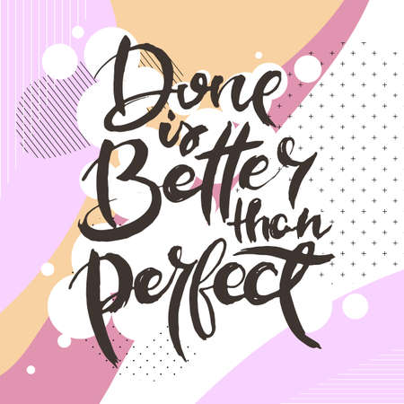 Done Is Better Than Perfect. Hand drwan grunge lettering isolated artwork on ornate background. Stamp for t-shirt graphics, print, poster, banner, flyer, tags, postcard. Vector image